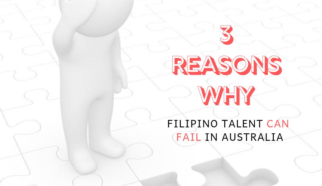 3 reasons why Filipino talent can fail in Australia